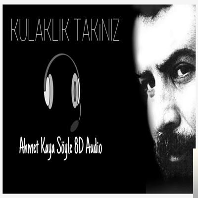 Ahmet Kaya 8D Şarkılar