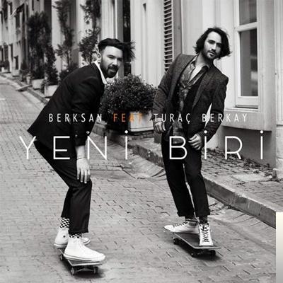 Berksan Feat Turac Berkay Yeni Biri Mp3 Indir Dinle Mp3 Kulisi