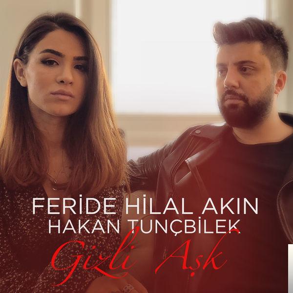 Feride Hilal Akin Feat Hakan Tuncbilek Gizli Ask Mp3 Indir Dinle Mp3 Kulisi